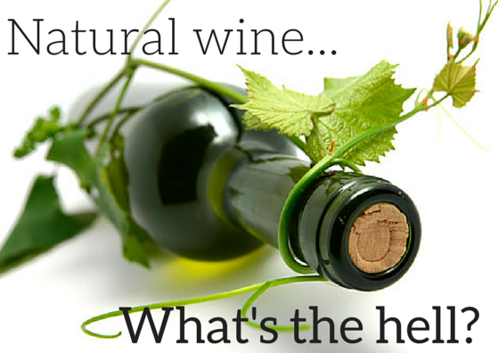 Organic, Natural or Biodynamic? What the hell is it all about?